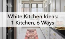 White kitchen ideas, 1 kitchen 6 ways, blog
